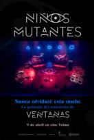 Niños Mutantes, Ventanas