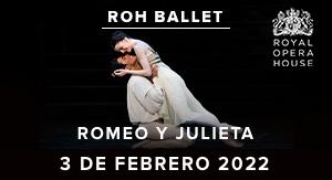 Romeo y Julieta - BALLET LIVE ROH 21-22